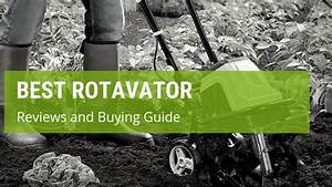 Best Rotavator  Reviews And Buying Guide  June 2020