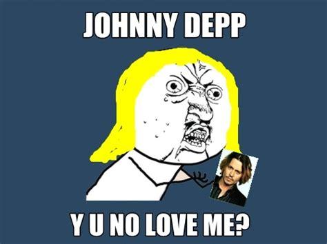 Funny Y U No Memes - johnny depp funny memes