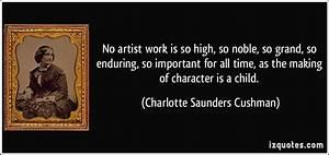 No artist work ... Charlotte Cushman Quotes