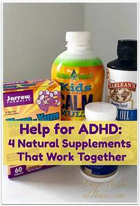 Help For Adhd  Four Natural Supplements That Work Together