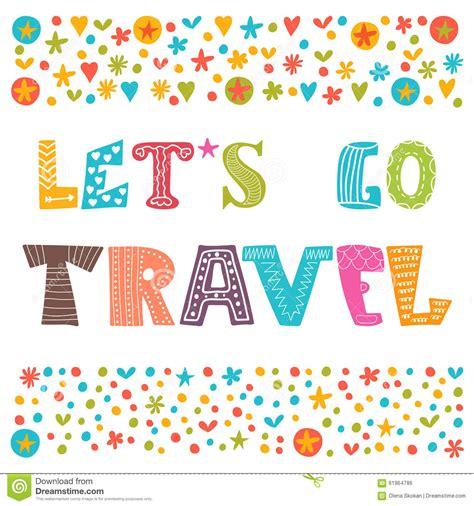 lets  travel travel concept lettering design stock