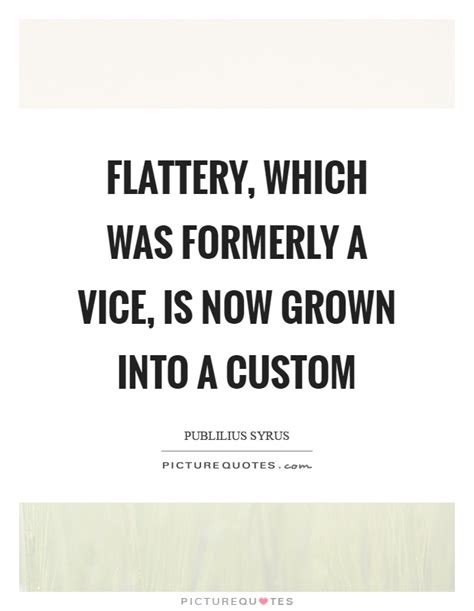 flattery is a form of hatred flattery quotes flattery sayings flattery picture