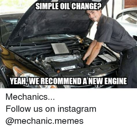 Oil Change Meme - funny instagram mechanic meme and memes memes of 2016 on sizzle