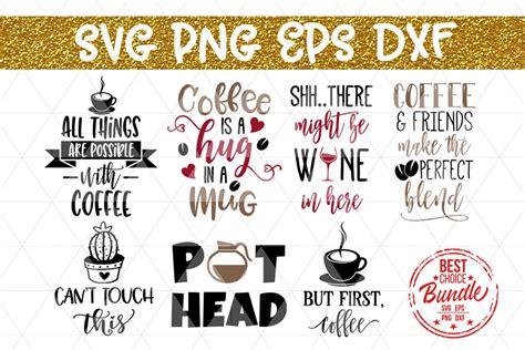 Coffee mug svg files galore! Coffee Bundle SVG Cut File, Funny Coffee SVG, EPS, PNG, DXF