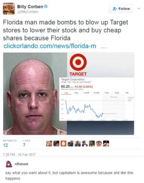 Florida Man Meme - say what you want about it but capitalism is awesome because shit like this happens florida