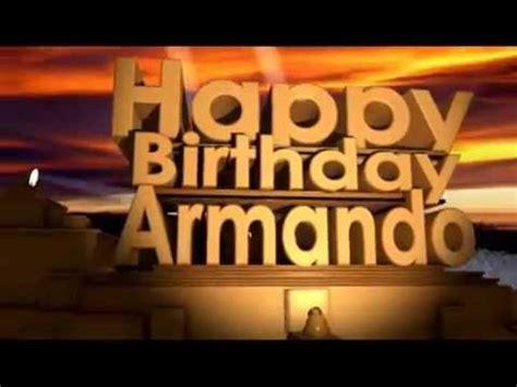 happy birthday armando youtube