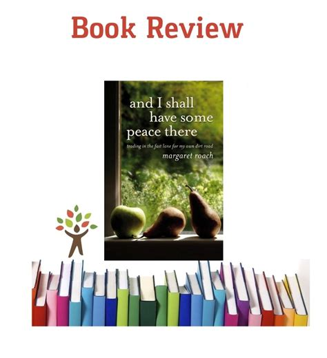 quot and i shall some peace there quot book review gardenbunch