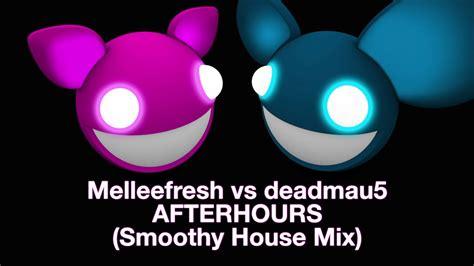 Melleefresh Vs Deadmau5 / Afterhours (deadmau5 Smoothy