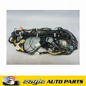 Holden Commodore Vy Vz One Tonner Main Body Wiring Harness