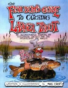 The Fish Bum U0026 39 S Guide To Catching Larger Trout   An