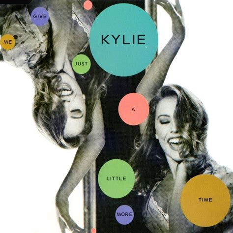 Give Me A Time by Give Me Just A More Time Minogue Mp3 Buy