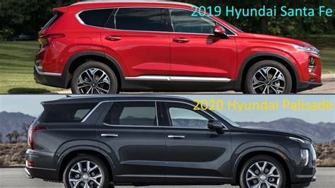 New Hyundai Santa Fe 2020 by New 2020 Hyundai Palisade Vs 2019 Hyundai Santa Fe