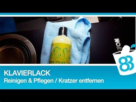 Kleine Kratzer Auspolieren by Klavierlack Reinigen Und Pflegen Klavierlack Kratzer