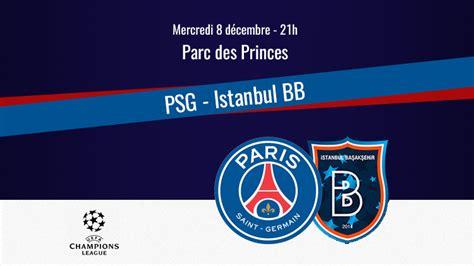 Match : Comment regarder PSG/Istanbul Basaksehir en ...