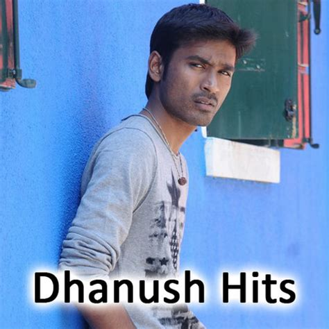 Dhanush Hits Song Download: Dhanush Hits MP3 Song Online ...