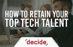 How to Retain your Top IT Talent   Decide Consulting