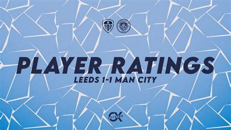 Player Ratings: Leeds United 1-1 Manchester City (Premier ...