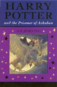 Harry Potter and the Prisoner of Azkaban : J. K. Rowling ...