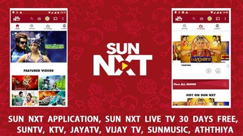 sun nxt application sun nxt live tv 30 days free suntv