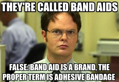Band Aid Meme - they re called band aids false band aid is a brand the proper term is adhesive bandage meme