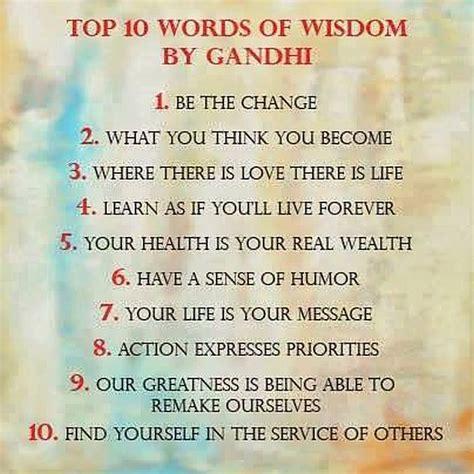 top 10 words of wisdom by gandhi ha tea n danger