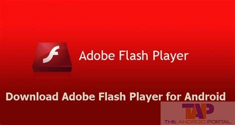 adobe flash player for android adobe flash player for android device