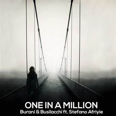 One In A Million Testo Burani Busilacchi Ft Stefano Afriyie One In A Million