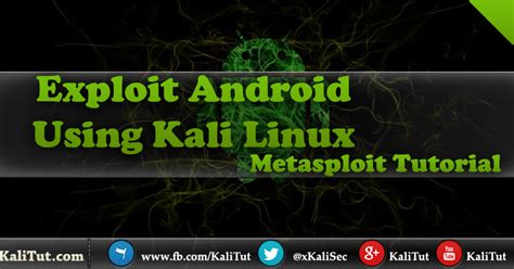 L Linux Tutorial by Exploit Android Using Kali Linux Kali Linux Tutorial