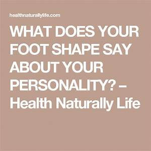 What, Does, Your, Foot, Shape, Say, About, Your, Personality