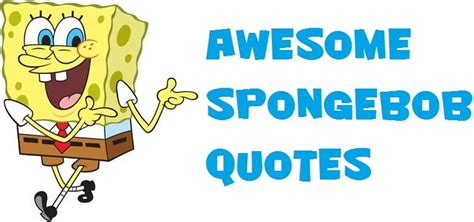 Awesome Spongebob Quotes. Quotesgram