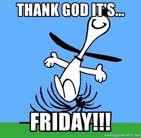 Thank God Meme - thank god it s friday my snoopy dance meme generator