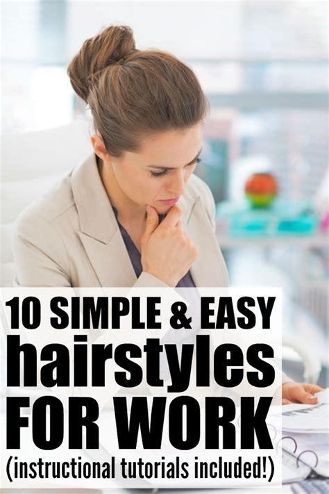 simple  easy hairstyles  work hair styles