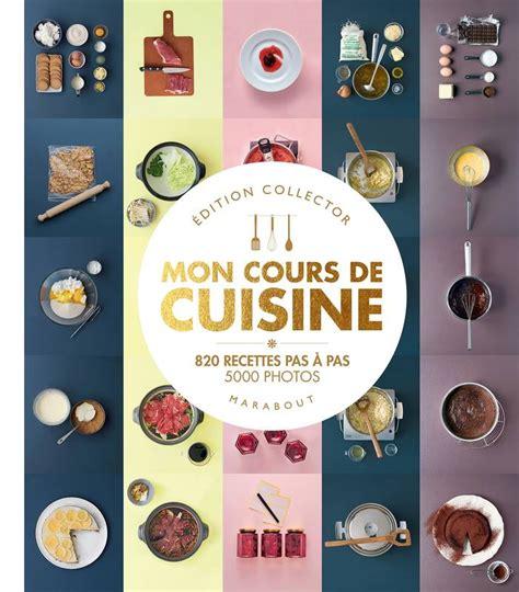 mon grand livre de cuisine livre mon grand cours de cuisine collector 820