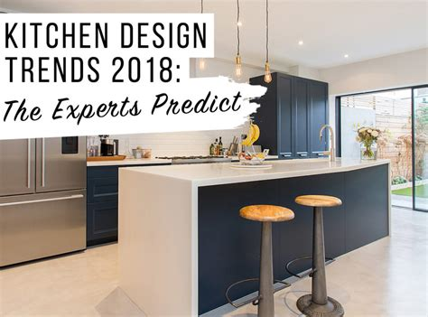 trends in kitchen design kitchen trends 2018 the experts predict the luxpad 8915