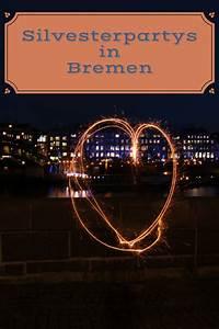 Essen Auf Rädern Bremen : silvesterpartys in bremen essen tanzen feiern ~ A.2002-acura-tl-radio.info Haus und Dekorationen