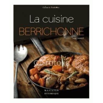 fnac livres cuisine la cuisine berrichonne broché serge camaille achat livre achat prix fnac