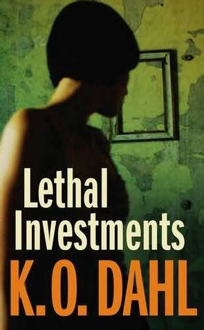 Lethal Investments By Kjell Ola Dahl Reviews Discussion