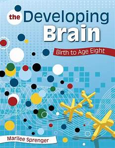 The Developing Brain  Birth To Age Eight  Ebook Rental
