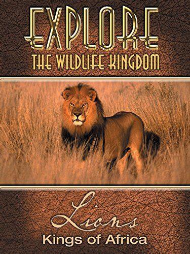 Amazon.com: Explore The Wildlife Kingdom: Lions   Kings of