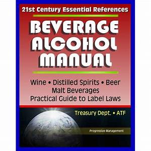 21st Century Essential References  Beverage Alcohol Manual
