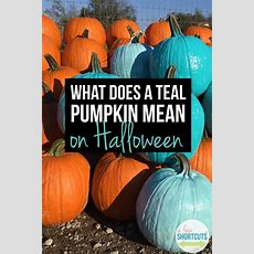 What Does A Teal Pumpkin Mean On Halloween?  A Few Shortcuts