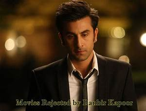 List of Movies Rejected by Ranbir Kapoor : Did he miss out ...
