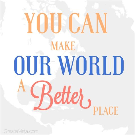 3 Things That Can Make This World A Better Place Greater