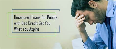 How Unsecured Loans For Bad Credit People Is A Smart Move?