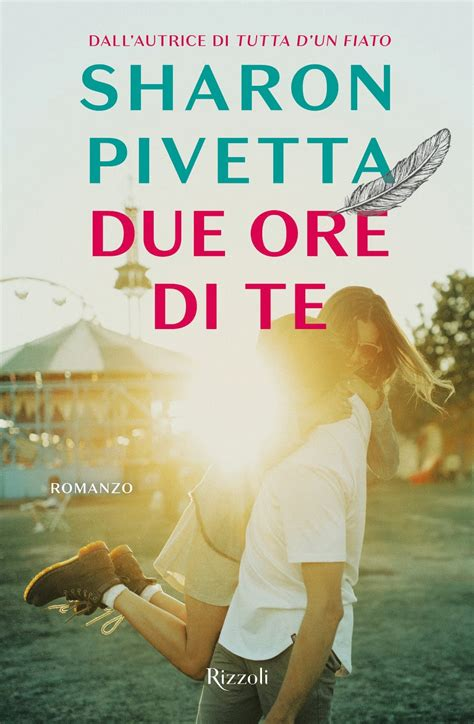 libreria rizzoli ebook sweety reviews novit 224 in libreria due ore di te di