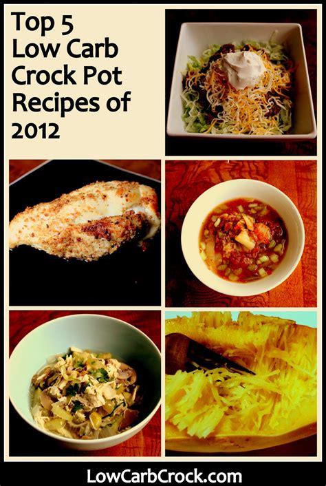 great crockpot recipes top 5 low carb crock pot recipes of 2012