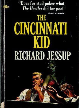 cincinnati kid    richard jessup reviews discussion bookclubs lists