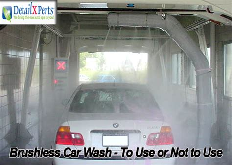 Brushless Car Wash  To Use Or Not To Use Detailxperts