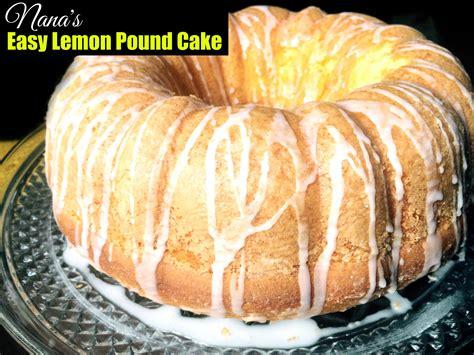 lemon pound cake recipe nana s easy lemon pound cake aunt bee s recipes