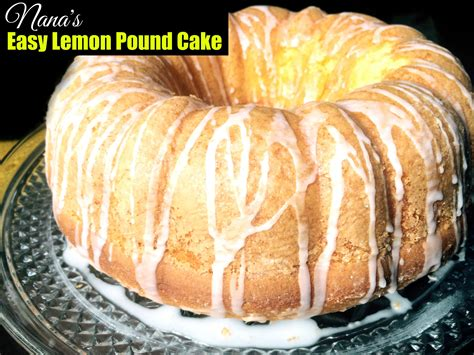 Nana's Easy Lemon Pound Cake  Aunt Bee's Recipes